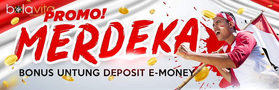 PROMO MERDEKA!! BONUS UNTUNG DEPOSIT E-MONEY